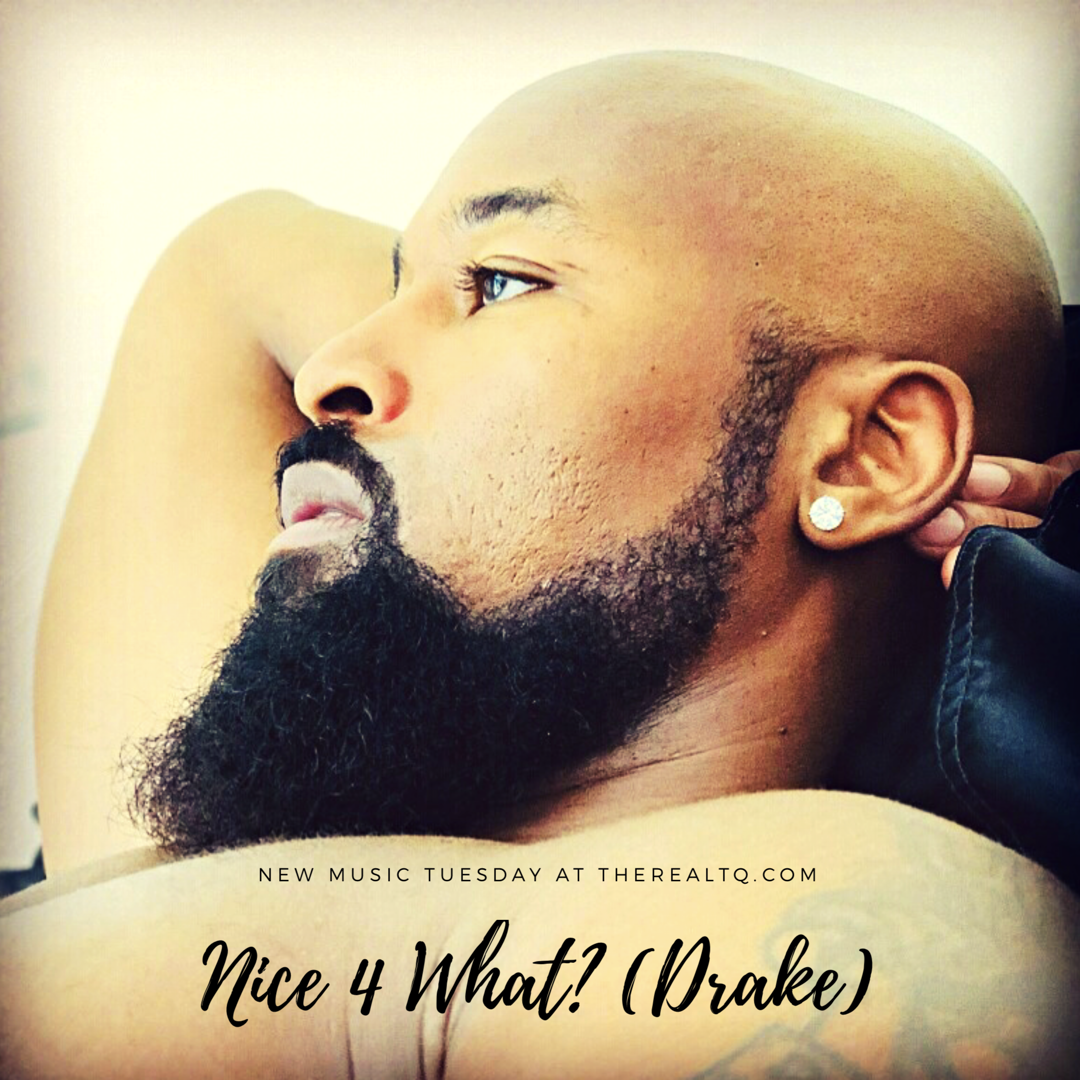 https://therealtq.com/wp-content/uploads/2019/01/TQ-Nice-4-What-Drake-NMT-mp3-image.png